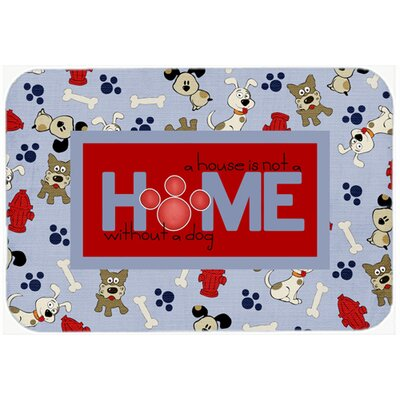 A House Is Not A Home Without A Dog Kitchen/Bath Mat Size: 24 H x 36 W x 0.25 D