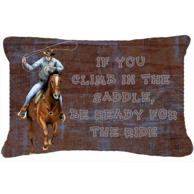Roper Horse If You Climb in The Saddle, Be Ready for The Ride Indoor/Outdoor Throw Pillow