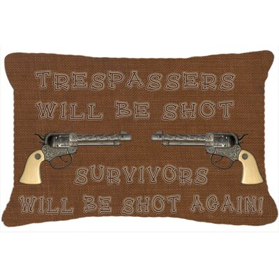 Tresspassers Will Be Shot Indoor/Outdoor Throw Pillow