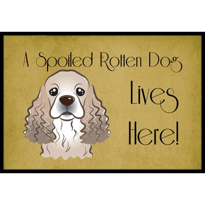Cocker Spaniel Spoiled Dog Lives Here Doormat Mat Size: 16 x 23
