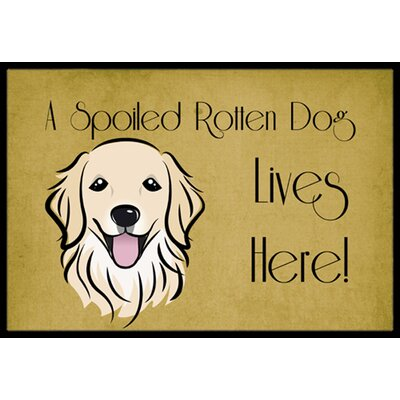 Golden Retriever Spoiled Dog Lives Here Doormat Rug Size: 16 x 23