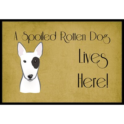 Bull Terrier Spoiled Dog Lives Here Doormat Mat Size: 2 x 3
