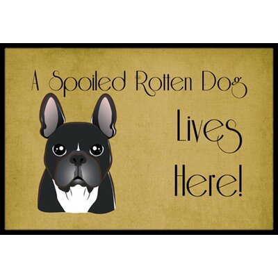 French Bulldog Spoiled Dog Lives Here Doormat Mat Size: 2 x 3