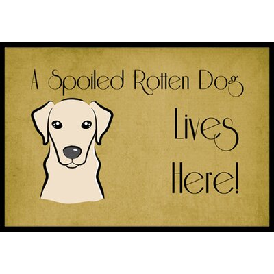 Yellow Labrador Spoiled Dog Lives Here Doormat Mat Size: 2 x 3