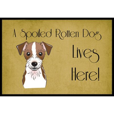 Jack Russell Terrier Spoiled Dog Lives Here Doormat Mat Size: 16 x 23
