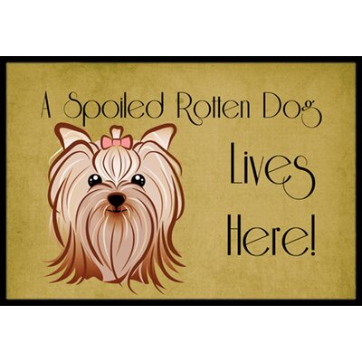 Yorkshire Terrier Spoiled Dog Lives Here Doormat Mat Size: 2 x 3