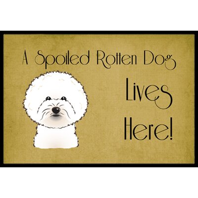 Bichon Frise Spoiled Dog Lives Here Doormat Rug Size: 16 x 23
