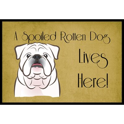 English Bulldog Spoiled Dog Lives Here Doormat Rug Size: 16 x 23, Color: White