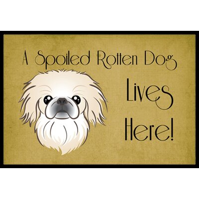 Pekingese Spoiled Dog Lives Here Doormat Mat Size: 2 x 3