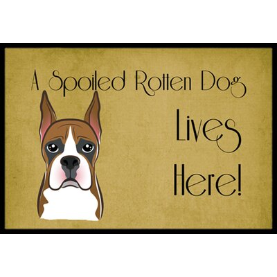 Boxer Spoiled Dog Lives Here Doormat Mat Size: 2 x 3