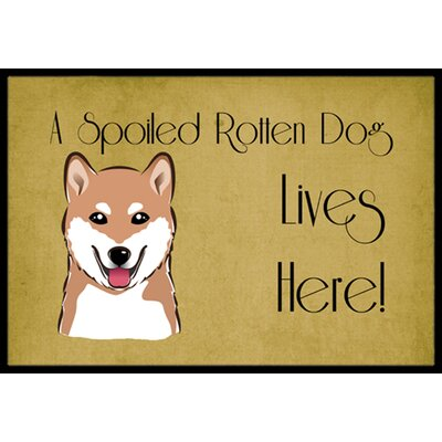 Shiba Inu Spoiled Dog Lives Here Doormat Rug Size: 16 x 23