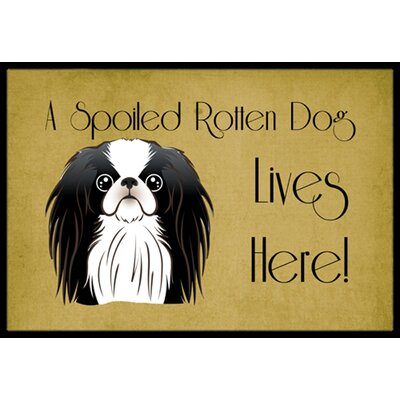Japanese Chin Spoiled Dog Lives Here Doormat Rug Size: 2 x 3