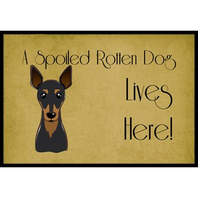 Min Pin Spoiled Dog Lives Here Doormat Mat Size: 2 x 3