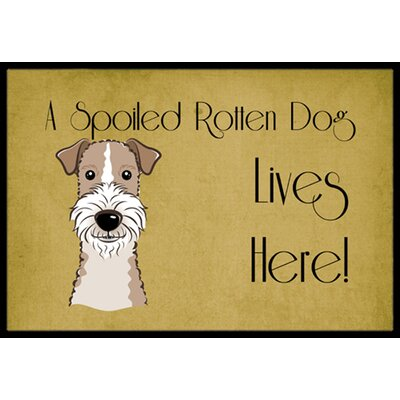 Wire Haired Fox Terrier Spoiled Dog Lives Here Doormat Mat Size: 16 x 23