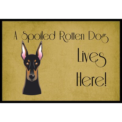 Doberman Spoiled Dog Lives Here Doormat Mat Size: 16 x 23