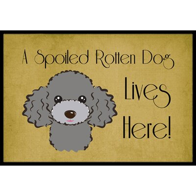 Poodle Spoiled Dog Lives Here Doormat Rug Size: 16 x 23, Color: Silver Gray