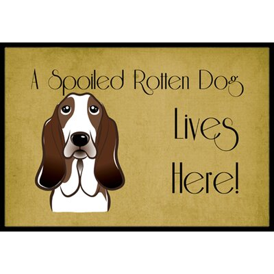 Basset Hound Spoiled Dog Lives Here Doormat Mat Size: 16 x 23