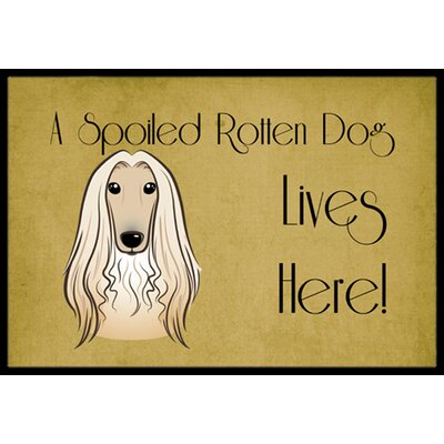 Afghan Hound Spoiled Dog Lives Here Doormat Rug Size: 16 x 23