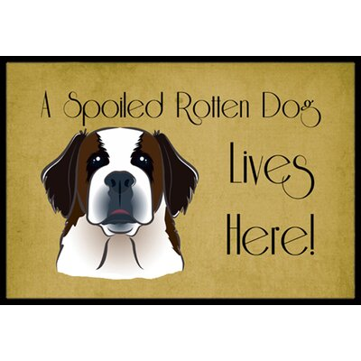 Saint Bernard Spoiled Dog Lives Here Doormat Mat Size: 2 x 3