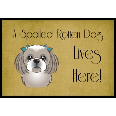 Shih Tzu Spoiled Dog Lives Here Doormat Mat Size: 2 x 3, Color: Gray Silver