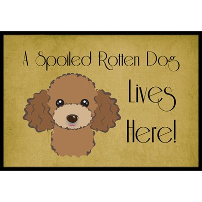 Poodle Spoiled Dog Lives Here Doormat Mat Size: 2 x 3, Color: Chocolate Brown