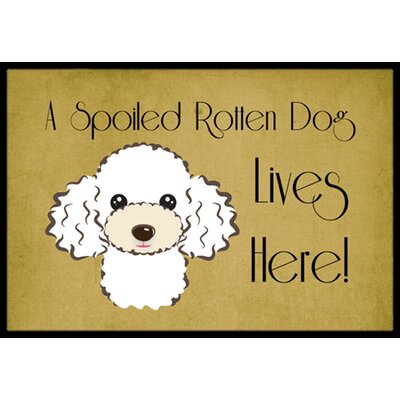 Poodle Spoiled Dog Lives Here Doormat Rug Size: 2 x 3, Color: White