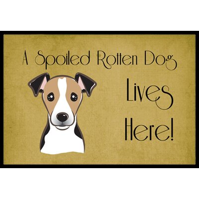 Jack Russell Terrier Spoiled Dog Lives Here Doormat Rug Size: 16 x 23