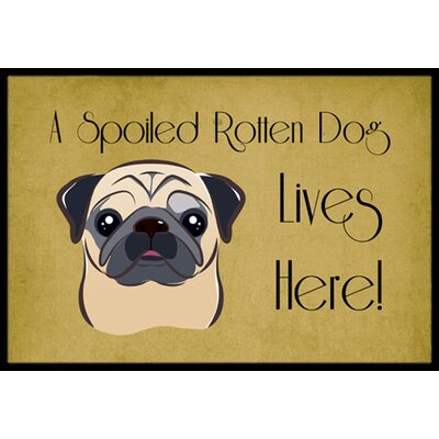 Pug Spoiled Dog Lives Here Doormat Mat Size: 2 x 3, Color: Fawn