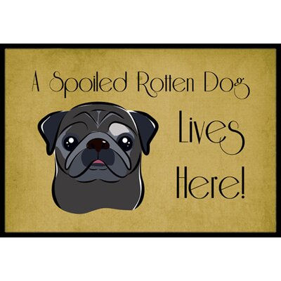 Pug Spoiled Dog Lives Here Doormat Rug Size: 2 x 3, Color: Black