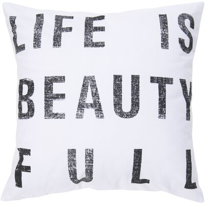 Eneida Life Is Beauty Throw Pillow Size: 18 H x 18 W x 4 D, Color: White, Filler: Down