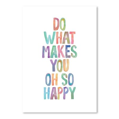 Do What Makes You Oh So Happy Textual Art