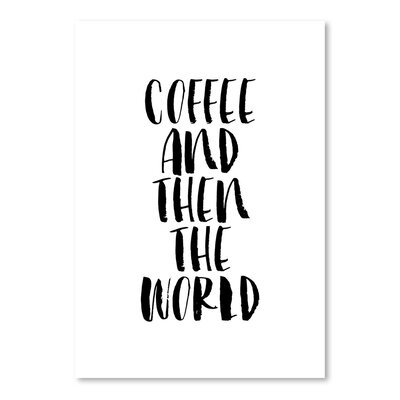 Coffee and Then the World Textual Art Size: 10