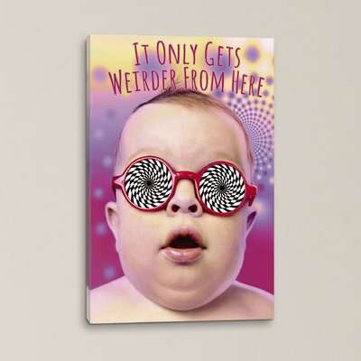 It Only Gets Weirder by Avanti Graphic Art on Wrapped Canvas