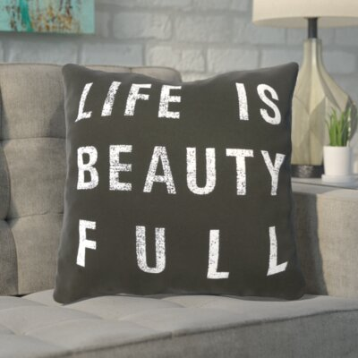 Eneida Life Is Beauty Throw Pillow Size: 22 H x 22 W x 4 D, Color: Black, Filler: Polyester