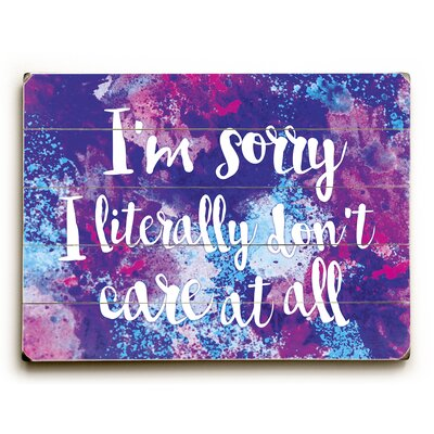 Literally Dont Care Graphic Art on Wood Size: 12