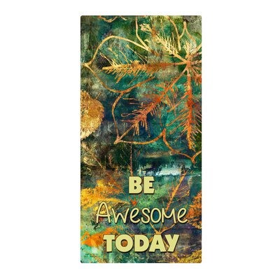 'Be Awesome' Graphic Art Print on Metal