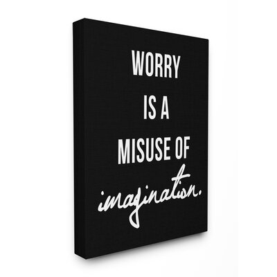 'Worry Is A Misuse Black And White' Textual Art Format: Canvas, Size: 20