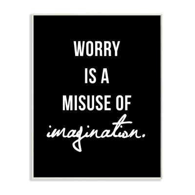 'Worry Is A Misuse Black And White' Textual Art Size: 10