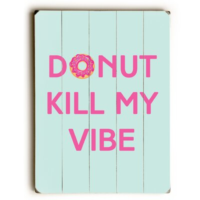 'Donut Kill My Vibe' Textual Art on Wood VKGL8736 37592547