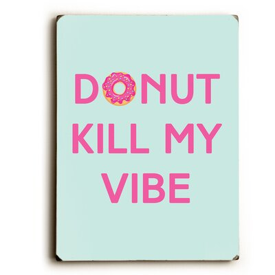 'Donut Kill My Vibe' Textual Art on Wood VKGL8732 37592539
