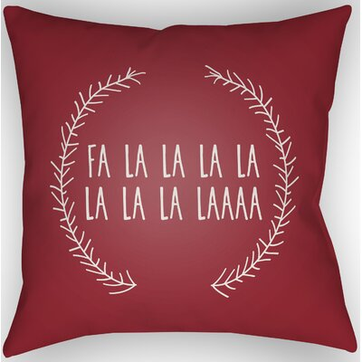 Fa La La Indoor/Outdoor Throw Pillow Size: 18 H x 18 W x 4 D, Color: Red / White