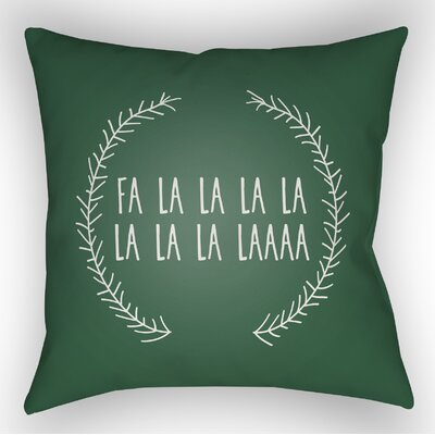 Fa La La Indoor/Outdoor Throw Pillow Size: 20 H x 20 W x 4 D, Color: Green / White