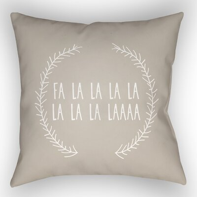 Fa La La Indoor/Outdoor Throw Pillow Size: 18 H x 18 W x 4 D, Color: Beige / White