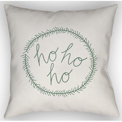 Ho Ho Ho Indoor/Outdoor Throw Pillow Size: 18 H x 18 W x 4 D, Color: White / Green