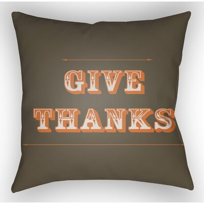 Give Thanks Square Indoor/Outdoor Throw Pillow Size: 20 H x 20 W x 4 D, Color: Brown/Orange