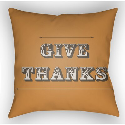 Give Thanks Square Indoor/Outdoor Throw Pillow Size: 18 H x 18 W x 4 D, Color: Orange/Brown