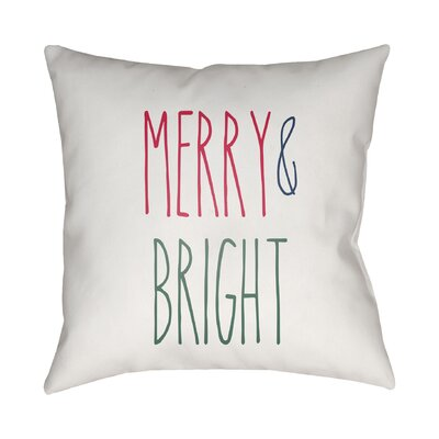 Merry & Bright Indoor/Outdoor Throw Pillow Size: 18 H x 18 W x 4 D, Color: White / Green / Red