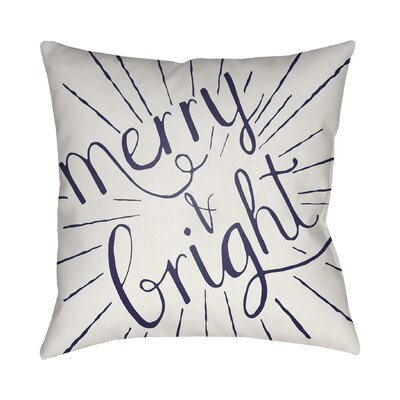 Merry and Bright Indoor/Outdoor Throw Pillow Size: 18 H x 18 W x 4 D, Color: White / Blue
