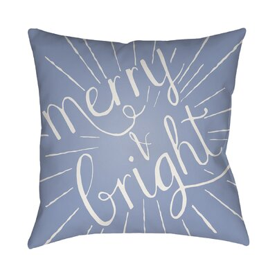 Merry and Bright Indoor/Outdoor Throw Pillow Size: 20 H x 20 W x 4 D, Color: Blue / White