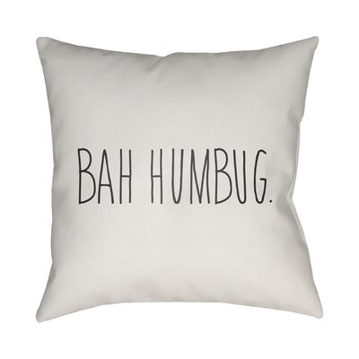 Bah Humbug Indoor/Outdoor Throw Pillow Size: 18 H x 18 W x 4 D, Color: White / Black